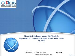 Global Stick Packaging Market Worth $353.1 Million by 2022.ppt