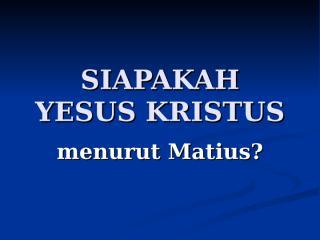 siapakah yesus kristus.ppt