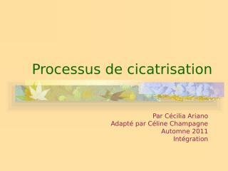 Processus_de_cicatrisation.ppt